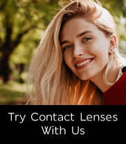 Try Contact Lenses With Us